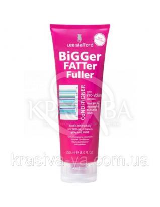 Кондиціонер для додання об'єму Bigger Fatter Fuller Conditioner, 250 мл : Lee Stafford