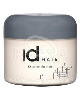 Id Hair Original Extreme Titanium - Віск для стайлінгу екстра сильної фіксації, 100 мл : Віск для волосся